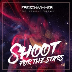 FREISCHWIMMER FEAT. HENNSLY PHOENIX - SHOOT FOR THE STARS